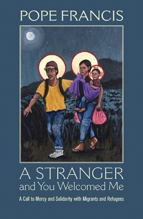 Book Cover: A Stranger and You Welcomed Me