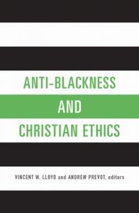 Book Cover: Anti-Blackness and Christian Ethics