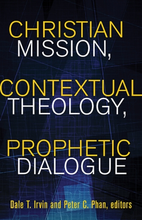 Book Cover: Christian Mission, Contextual Theology, Prophetic Dialogue
