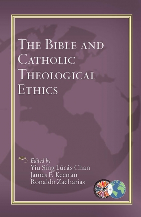 Book Cover: The Bible and Catholic Theological Ethics